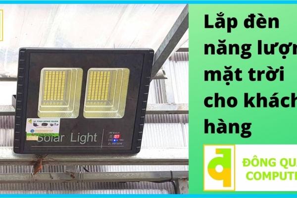 Lắp đèn năng lượng mặt trời 99150 cho khách hàng