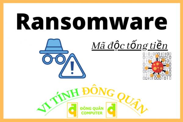 Ransomware - Mã hóa file để tống tiền