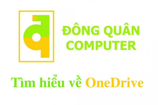 Tìm hiểu về OneDrive và cách khắc phục sự cố khi sử dụng